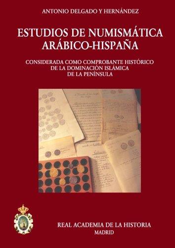 Estudios de Nunimástica Arabigo-Hispana (Antiquaria Hispánica., Band 8)