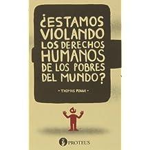 ¿Estamos Violando Los Derechos Humanos De Los Pobres Del Mundo? (Repensar)
