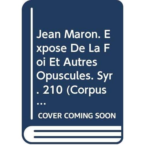 Jean Maron. Expose De La Foi Et Autres Opuscules. Syr. 210