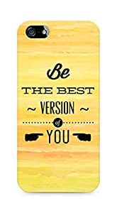 Amez Be the Best version of Yourself Back Cover For Apple iPhone 5s