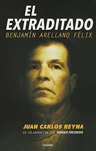 El Extraditado. Benjamín Arellano Félix / The Extradited