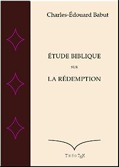 Etude Biblique sur la Rédemption par [Babut, Charles-Edouard]