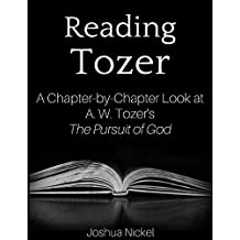 Reading Tozer - A Chapter-by-Chapter Look at A. W. Tozer's The Pursuit of God