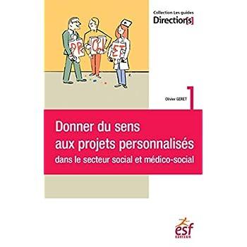 Donner du sens aux projets personnalisés dans le secteur social et médico-social