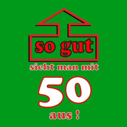 50.Geburtstag Spass T-Shirt So gut sieht man mit 50 aus! Farbe hellbrün Hellgrün