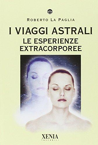 I-viaggi-astrali-Le-esperienze-extracorporee