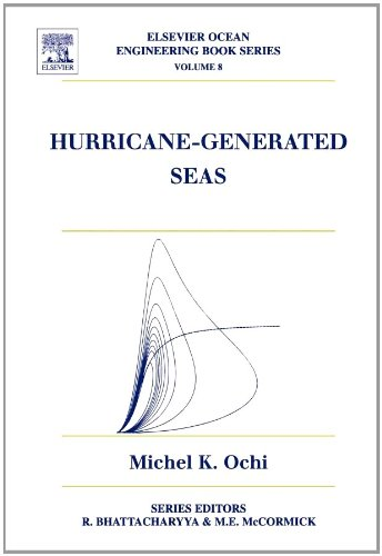8: Hurricane Generated Seas (Elsevier Ocean Engineering Series)