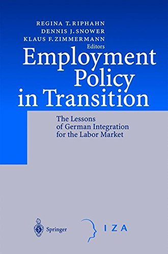Employment Policy in Transition: The Lessons of German Integration for the Labor Market (English Edition)