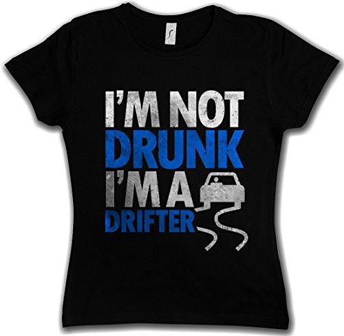 I'M NOT DRUNK I'M A DRIFTER MUJER GIRLIE Women T-SHIRT