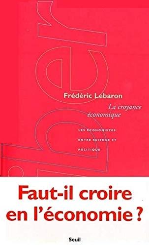 La croyance économique par Frédéric Lebaron