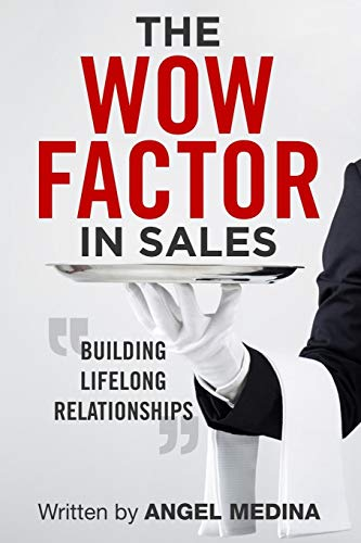 The Wow Factor in Sales: Building Lifelong Relationships