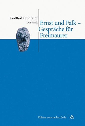 Ernst und Falk - Gespräche für Freimaurer (Edition zum rauhen Stein) (Gespräch Steine)