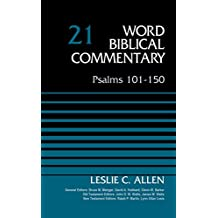 Psalms 101-150, Volume 21: Revised Edition (Word Biblical Commentary)