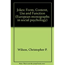 Jokes: Form, Content, Use and Function (European monographs in social psychology)