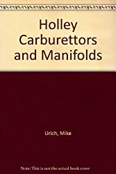 Holley Carburetors & Manifolds by Mike Urich (1979-12-24)