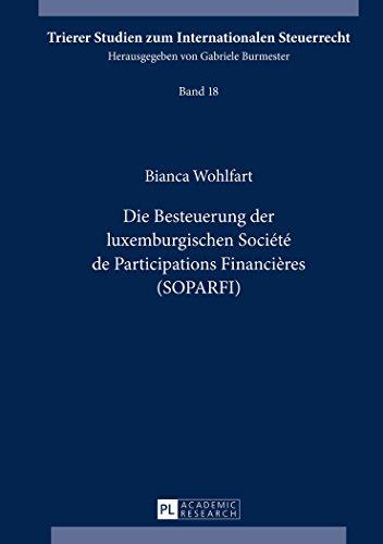 die-besteuerung-der-luxemburgischen-societe-de-participations-financieres-soparfi-trierer-studien-zu