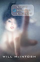 Love Minus Eighty by Will McIntosh (2013-11-08)