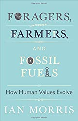 Foragers, Farmers, and Fossil Fuels - How Human Values Evolve