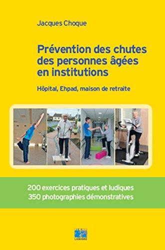 Prévention des chutes des personnes âgées en institution : Hôpital, Ehpad, maison de retraite