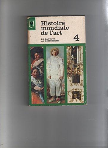 Histoire mondiale de l'art. tome 4. du baroque au romantisme.