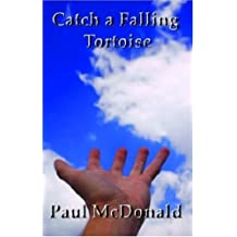 Catch a Falling Tortoise by McDonald, Paul (2007) Paperback