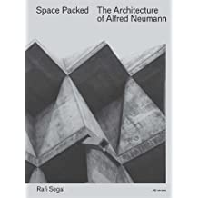 Space Packed: The Architecture of Alfred Neumann