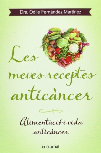 Les Meves Receptes Anticancer (Creixement I Salud) por Odile Fernandez