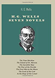 H.G. Wells Seven Novels: The Time Machine,The Island of Dr.Moreau,The Invisible Man,The War of the Worlds,The First Men in th