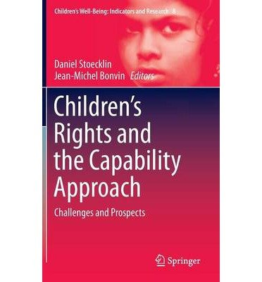 [(Children's Rights and the Capability Approach: Challenges and Prospects)] [ Edited by Daniel Stoecklin, Edited by Jean-Michel Bonvin ] [July, 2014]