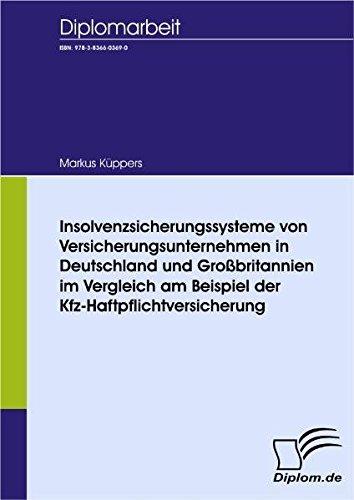 Insolvenzsicherungssysteme von Versicherungsunternehmen in Deutschland und Großbritannien im Vergleich am Beispiel der Kfz-Haftpflichtversicherung (Diplomica)