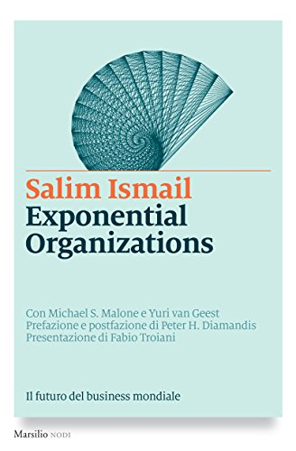 exponential organizations why new organizations are ten times better faster and cheaper than yours and what to do about it