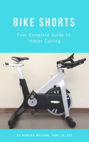 bike shorts: your complete guide to indoor cycling (english edition)