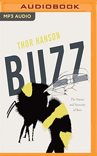 Buzz: The Nature and Necessity of Bees
