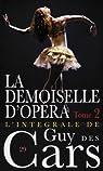 La Demoiselle d'Opéra, tome 2 par Des Cars