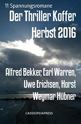 Der Thriller Koffer Herbst 2016: 11 Spannungsromane