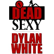 Dead Sexy (The Watts & Parker Detective Series Book 1)