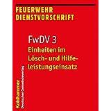 Feuerwehrdienstvorschriften: Einheiten im Lösch- und Hilfeleistungseinsatz: FwDV 3: BD 3