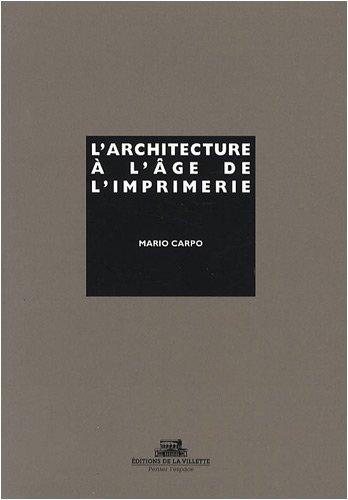 L'Architecture à l'age de l'imprimeri...