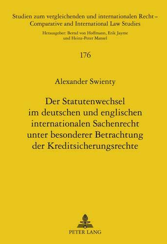 Der Statutenwechsel im deutschen und englischen internationalen Sachenrecht unter besonderer Betrachtung der Kreditsicherungsrechte (Studien zum ... and International Law Studies, Band 176)