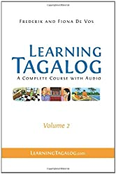 Learning Tagalog: A Complete Course with Audio, Volume 2