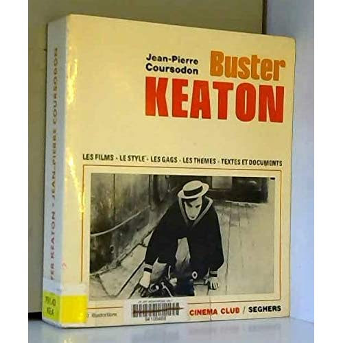 Buster keaton. les films, la mise en scène, le gag... choix de textes, chronologie, filmographie...