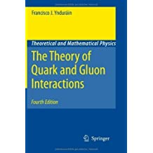 The Theory of Quark and Gluon Interactions (Theoretical and Mathematical Physics) Softcover reprint of edition by Yndurain, Francisco J. (2010) Paperback