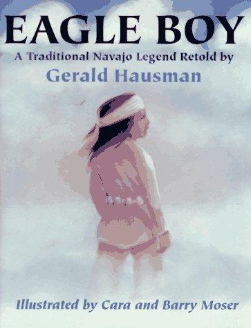 eagle-boy-a-traditional-navajo-legend-by-gerald-hausman-1996-02-03