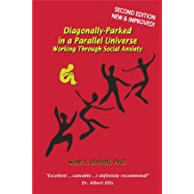 Diagonally-Parked in a Parallel Universe: Working Through Social Anxiety (English Edition)