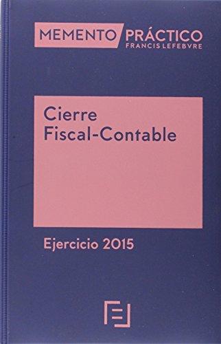 Memento Práctico Cierre Fiscal-Contable: Ejercicio 2015 (Mementos Practicos) por Lefebvre-El Derecho