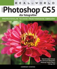 Adobe Photoshop CS5 dla fotografw. Real World - Conrad Chavez [KSIKA]