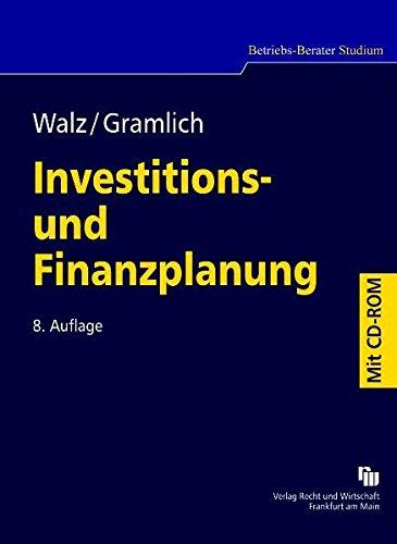 Investitions- und Finanzplanung: Eine Einführung in finanzwirtschaftliche Entscheidungen unter Sicherheit (Betriebs-Berater Studium)