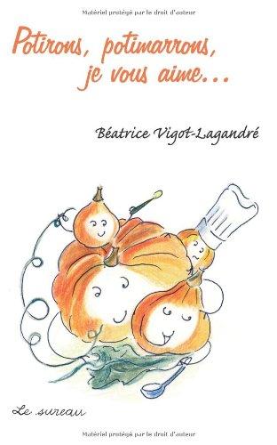 Potirons, potimarrons, je vous aime... par Béatrice Vigot-Lagandré