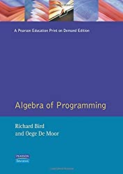 The Algebra of Programming (Prentice-Hall International Series in Computer Science) by Richard Bird(1997-09-26)