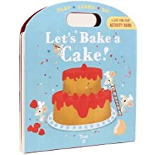 Lets Bake a Cake: Play*Learn*Do